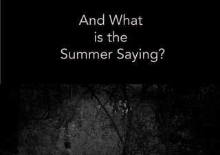 """And What Is the Summer Saying"" by Payal Kapadia"