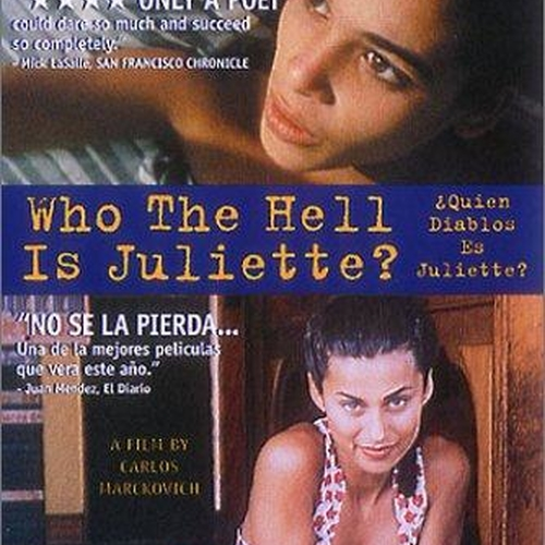 """Quien diablos es Juliette?"" by Carlos Marcovich (from IMDb)"